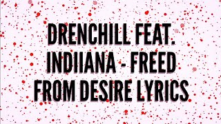 Download Drenchill Feat. Indiiana - Freed From Desire lyrics Mp3 and Videos