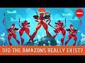 Did the Amazons really exist? - Adrienne Mayor