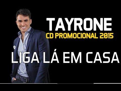 Tayrone Cigano - Liga Lá Em Casa [CD 2015]