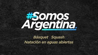 #SomosArgentina – Hoy Básquet, Squash y Natación en aguas abiertas