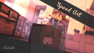 [SPEED ART] #8 | Une Arrivée Incroyable