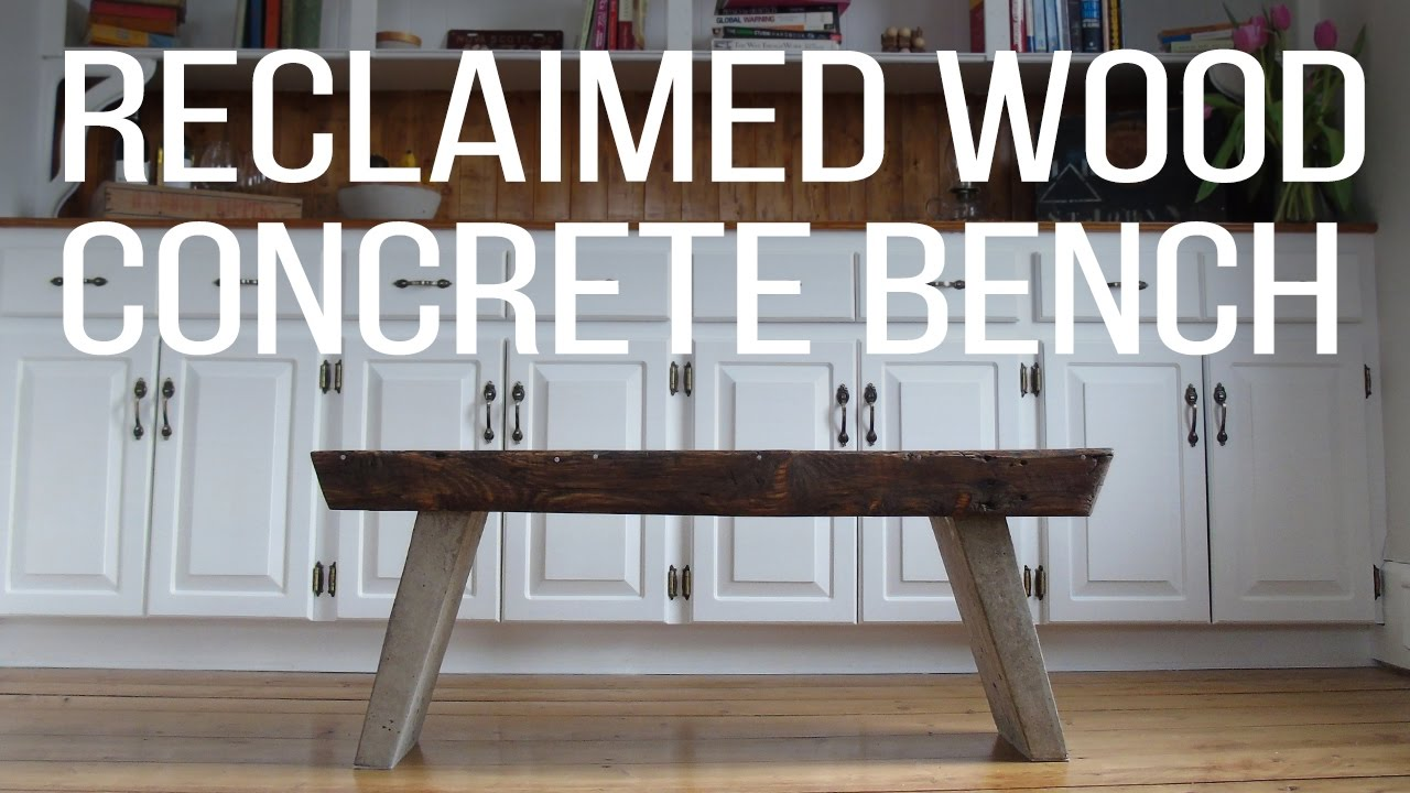 Reclaimed Wood + Concrete Bench - YouTube