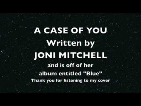A Case of You - Written by Joni Mitchell (Karaoke Cover)
