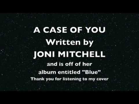 A Case of You - Written by Joni Mitchell (Karaoke Cover)