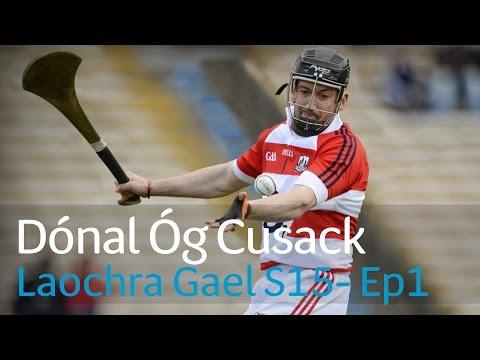 Laochra Gael   Dónal Óg Cusack   Watch Full Episode