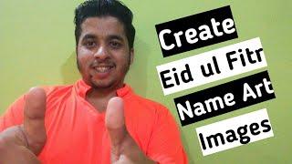 Eid ul fitar name images || eid mubarak images || Names on eid mubarak images || Create eid images