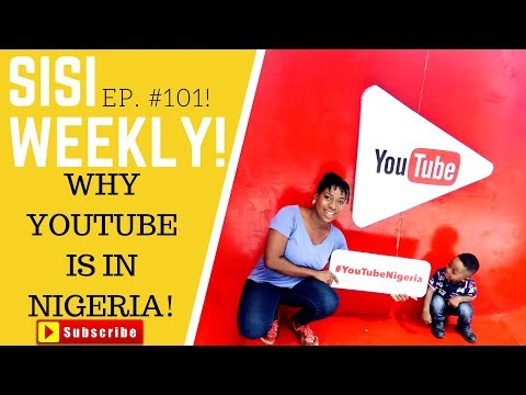 WHY IS YOUTUBE IN NIGERIA? | LIFE IN LAGOS |SISI WEEKLY EP #101