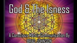 God & The Isness - Conscious Matrix Communication