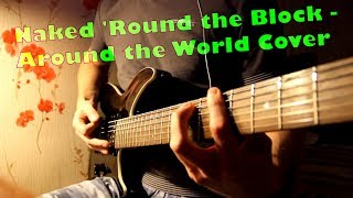 Naked Round The Block Around The World Guitar Cover