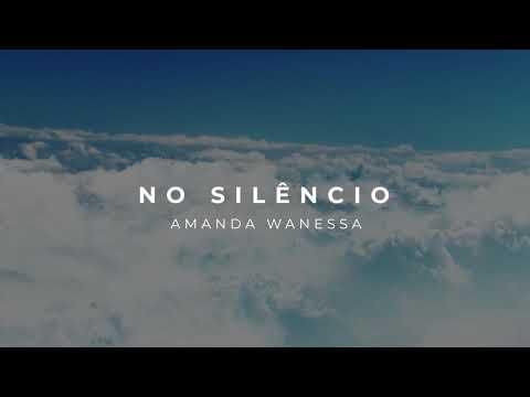 Amanda Wanessa – No Silêncio