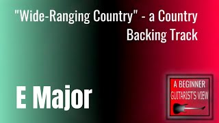 """Backing Track - """"Wide Ranging Country"""" (Modern Country Style in E)"""