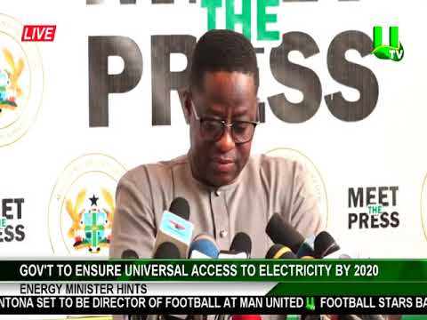 Gov't to ensure universal access to electricity by 2020 - Energy Minister hints