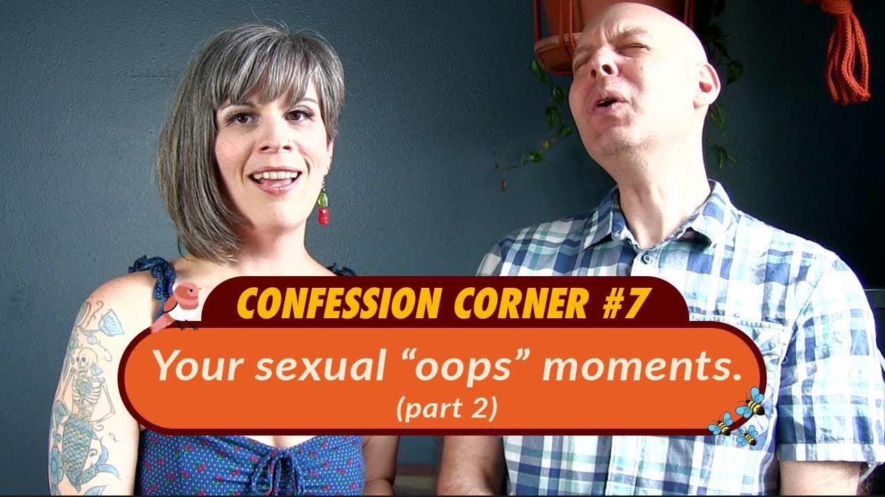 "Confession Corner: My Sexual ""Oops"" (Part 2)"