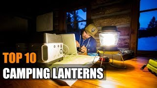 #Top 10 Best Camping Lanterns For Your Next Adventure 2019