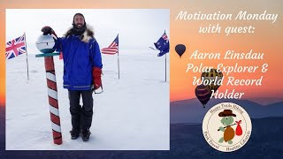 Motivation Monday with Guest: Aaron Linsdau, Polar Explorer - Healthy Lifestyle Show