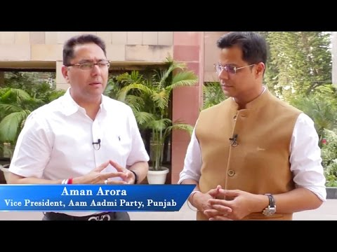 Interview with Aman Arora, Vice President of Aam Aadmi Party, Punjab