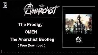 The Prodigy - Omen (The Anarchist Bootleg) ( Free Track )