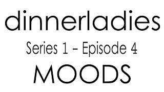 Dinnerladies - Series 1 - Episode 4 - Moods