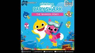 Baby Shark - The Bhangra Remix | Pinkfong | DJ Dansingh | New Punjabi Remix 2019