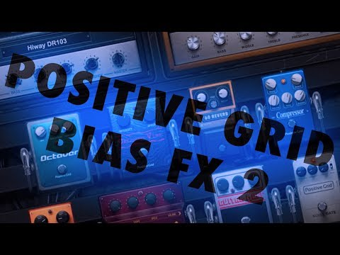 Positive Grid - Bias FX 2 - Demo