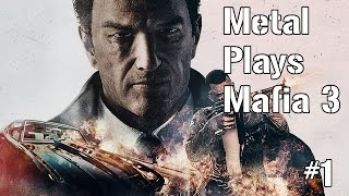 Wow, Starting Off Pretty Quick Here...- Metal Plays Mafia 3 (PC Steam Hard Ultra Graphics)