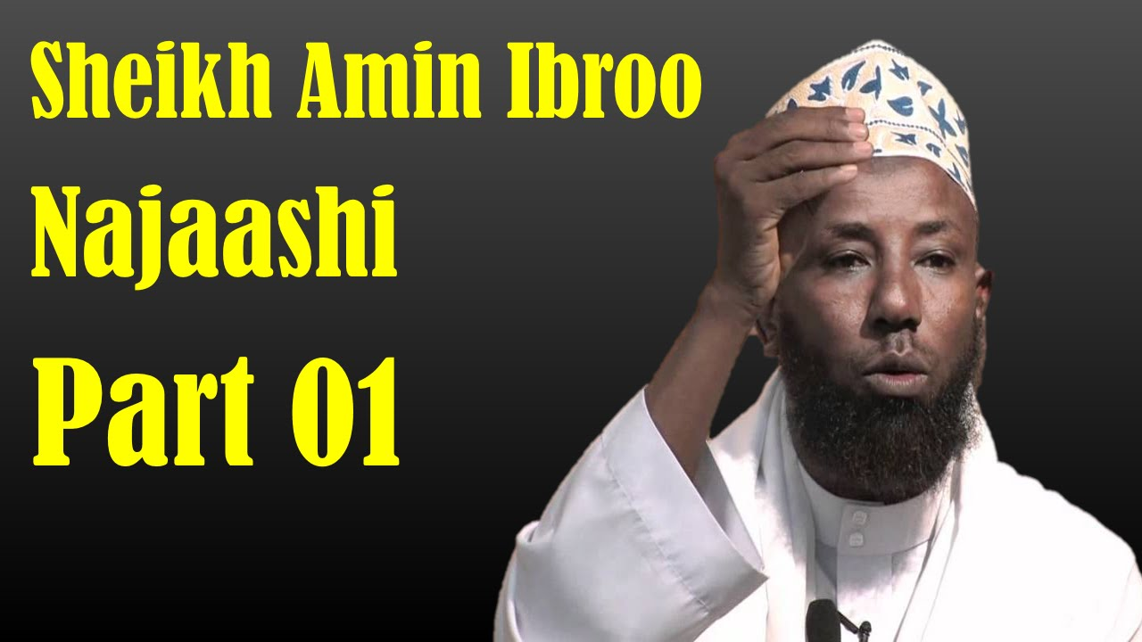 Download Najaashi ~ Sheikh Amin Ibroo | Part 01