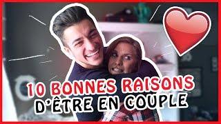 10 BONNES RAISONS D'ÊTRE EN COUPLE (ft Emy LTR)