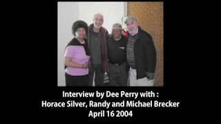 Interview with Horace Silver, Randy and Michael Brecker 2004