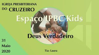 Espaço IPBC Kids - DEUS VERDADEIRO  #EP11