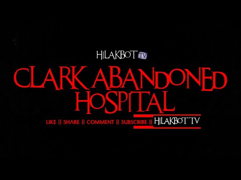 Tagalog Horror Story - CLARK ABANDONED HOSPITAL (True Ghost Story) || HILAKBOT TV