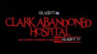Tagalog Horror Story - CLARK ABANDONED HOSPITAL (True Pampanga Ghost Story) || HILAKBOT TV