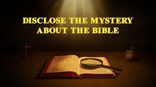 "Bible Movie ""Disclose the Mystery About the Bible"""