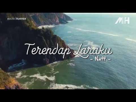 Naff - Terendap Laraku ( Lirik Video )