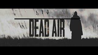 S.T.A.L.K.E.R.: DEAD AIR (ЗБТ) #20 докачиваем ботанов и дружба с монолитом