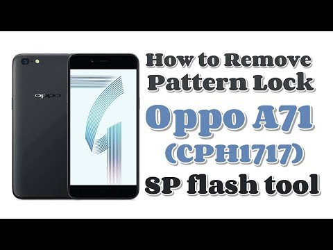 How to Remove Pattern Lock Oppo A71 (CPH1717) & Flash file or Flash tool