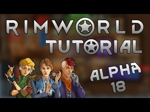 Getting started in Rimworld | Alpha 18 | Guide and Tutorial | How to play! | Beginner's Guide