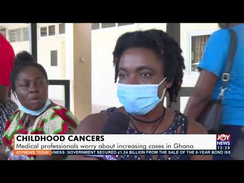 Childhood Cancers: Medical professionals worry about increasing cases in Ghana - Joy News (13-9-21)