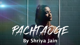 Pachtaoge Reply Female Version Shriya Jain Mp3 Song Download