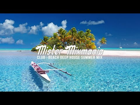Club and Beach Deep House Summer Music Mix by MISTER MIXMANIA (DJG - GOESTA) 18#04