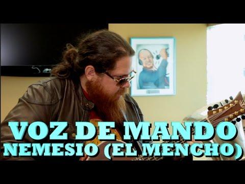 VOZ DE MANDO - NEMESIO [EL MENCHO] (Versión Pepe's Office)