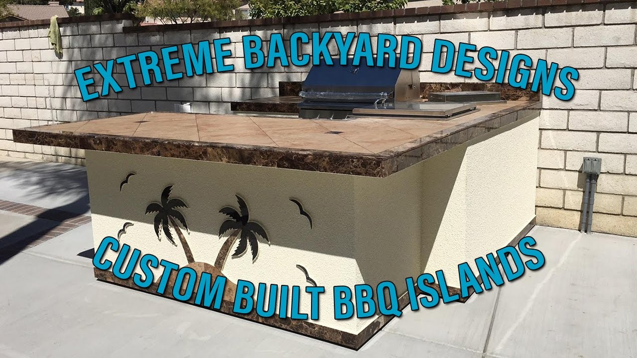 BBQ Islands Rancho Cucamonga   Extreme Backyard Designs