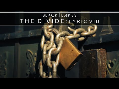 "BLACK | LAKES - ""The Divide"""