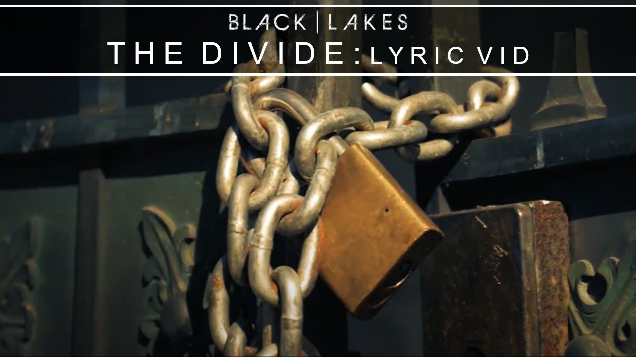 BLACK | LAKES - The Divide [Lyric Video]
