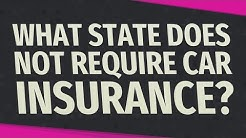 What state does not require car insurance?