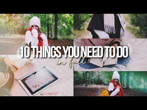 10 THINGS YOU NEED TO DO IN FALL 2017!