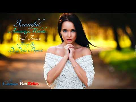 Beautiful-Amazing-Melodic Vocal Trance .#21.