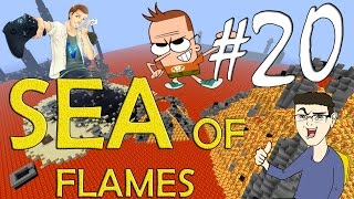 MINECRAFT : SEA OF FLAMES - VEGAS WIN TO FAIL!! w/SurrealPower & Vegas #20