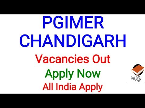 PGIMER CHANDIGARH Vacancies Out | Apply Now | PGIMER Recruitment 2019 |