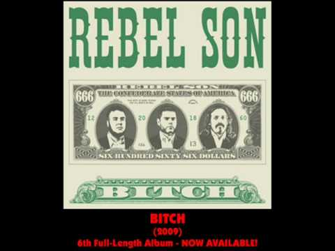 Rebel Son - What a B*tch You Are