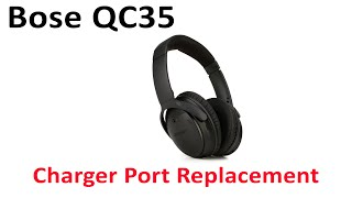 54e7b0ab1ce Tutorial How To Repair Replace Broken Not Charging Charger Port Bose  QuietComfort QC35